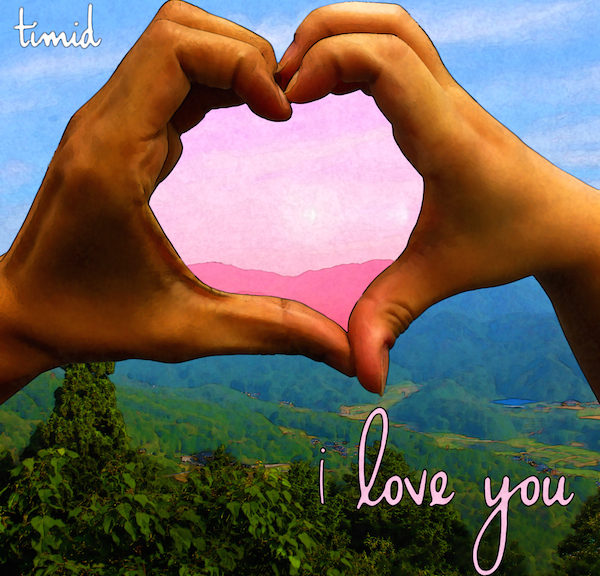 Timid - i love you